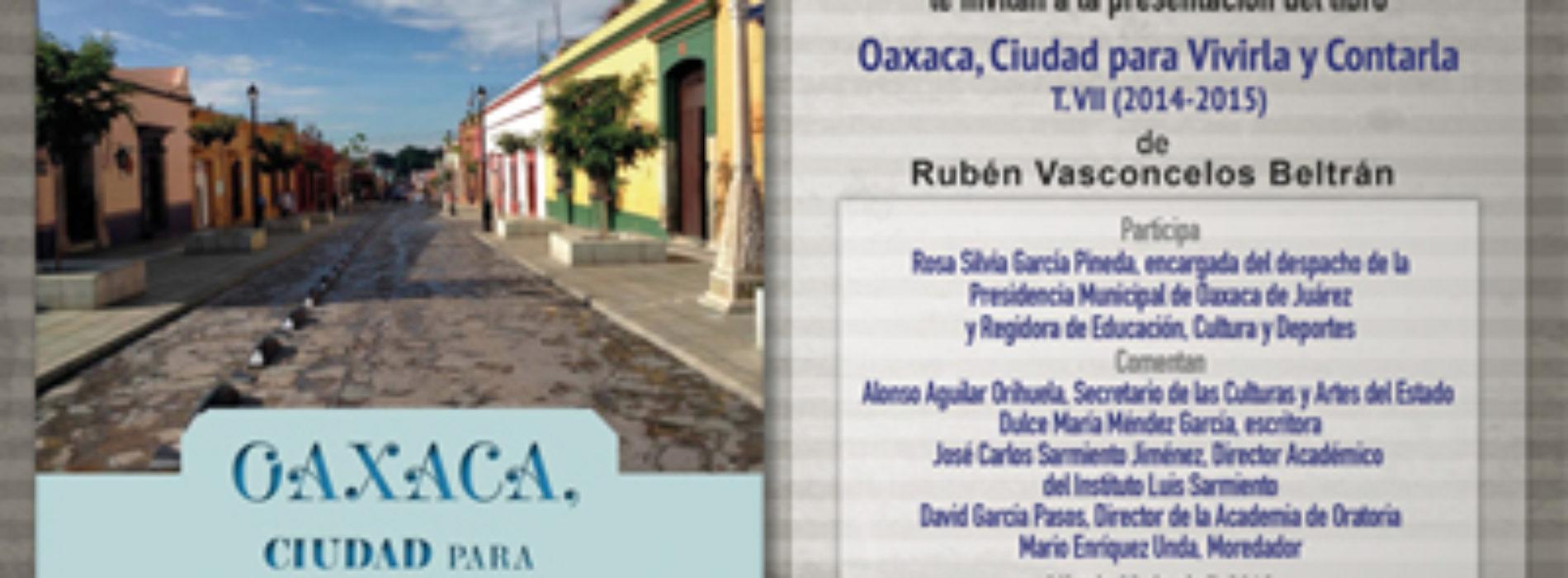 """Presentarán libro """"Oaxaca, ciudad para vivirla y contarla"""""""