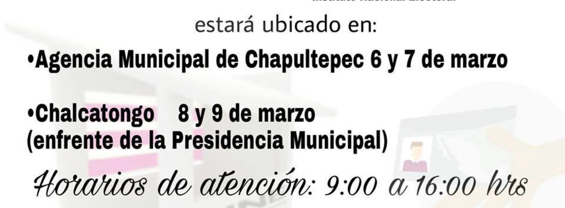 EN MARZO, EL MODULO INE ESTARÁ EN LA AGENCIA DE CHAPULTEPEC Y LA PRESIDENCIA MUNICIPAL DE CHALCATONGO.
