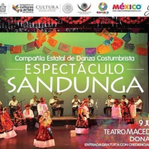 """Espectáculo """"Guelaguetza"""" y """"Sanduga"""" regresan al Teatro """"Macedonio Alcalá""""."""